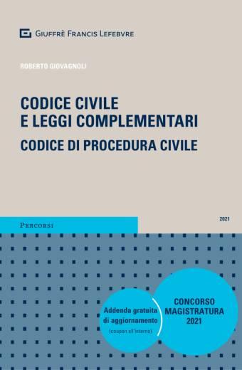 CODICE CIVILE E LEGGI COMPLEMENTARI. CODICE DI PROCEDURA CIVILE.
