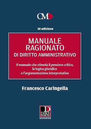 MANUALE RAGIONATO DI DIRITTO AMMINISTRATIVO - III EDIZIONE