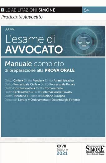 L'esame di Avvocato Manuale completo di preparazione alla prova orale