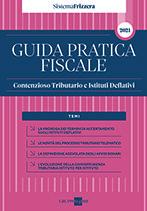 Guida Pratica Contenzioso Tributario e Istituti Deflattivi
