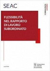 la-flessibilita-nel-rapporto-di-lavoro-subordinato