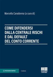Come difendersi dalla centrale rischi e dal default del conto corrente