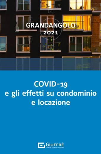 COVID-19 E GLI EFFETTI SU CONDOMINIO E LOCAZIONE