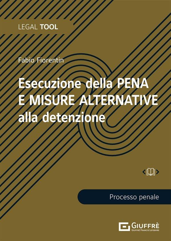Esecuzione della Pena e Misure Alternative alla Detenzione