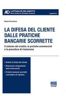 la difesa del cliente dalle pratiche bancarie scorrette