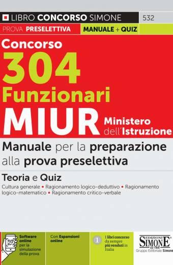 Concorso 304 Funzionari MIUR Ministero dell'Istruzione – Manuale per la preparazione alla prova preselettiva