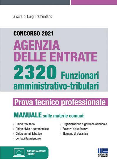 Concorso 2021 Agenzia delle Entrate 2320 Funzionari amministrativo-tributari - Prova tecnico professionale