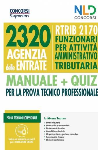 Concorso 2320 Agenzia delle Entrate - RTRIB2170 Funzionari per attività amministrativo tributaria - manuale + quiz completo per la prova tecnico professionale