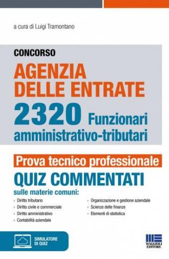 Concorso Agenzia delle entrate 2320 Funzionari amministrativo-tributari - Prova tecnico professionale