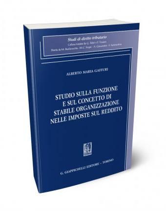 Studio sulla funzione e sul concetto di stabile organizzazione nelle imposte sul reddito