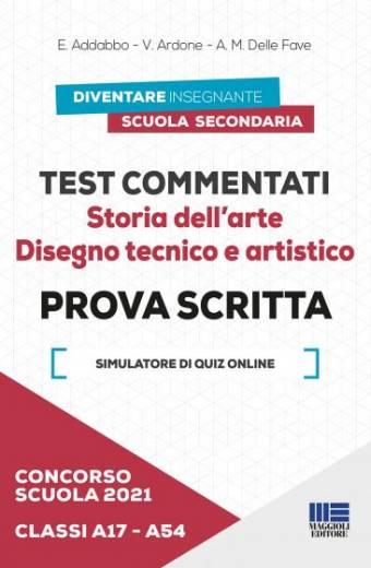Test commentati Storia dell'arte Disegno tecnico e artistico Classi A17/A54 - Prova scritta